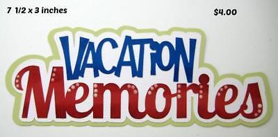 VACATION MEMORIES TITLE travel   scrapbook premade paper piecing  by Rhonda