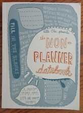 NEW THE NON-PLANNER DATEBOOK by KERI SMITH AGENDA - DIARY (2007, Paperback)