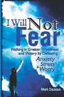 I Will Not Fear by Mark DeJesus (Paperback, 2008)