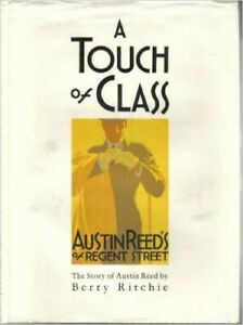 A Touch Of Class Story Of Austin Reed By Ritchie Berry Hardback Book The Fast 9780907383024 Ebay