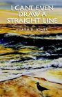 I Can't Even Draw a Straight Line 9781401083526 by Clara B Jones Paperback