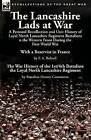 The Lancashire Lads at War: A Personal Recollection and Unit History of Loyal North Lancashire Regiment Battalions on the Western Front During the First World War-With a Reservist in France by F. A. Bolwell & the War History of the 1st/4th Battalion the Loyal North Lancashire Regimen by F A Bolwell (Paperback / softback, 2015)