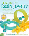 The Art of Resin Jewelry: Layering, Casting, and Mixed Media Techniques for Creating Vintage to Contemporary Designs by Sherri Haab (Mixed media product, 2008)