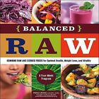 Balanced Raw: Combine Raw and Cooked Foods for Optimal Health, Weight Loss, and Vitality Burst: A Four-week Program by Tina Leigh (Paperback, 2013)