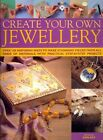 Create Your Own Jewellery by Selectabook Ltd (Hardback, 2011)