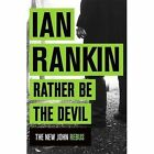 Rather Be the Devil (Inspector Rebus 21) by Rankin, Ian | Paperback Book | 97814