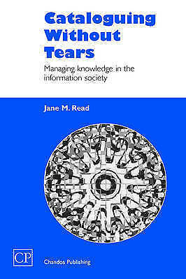 1 of 1 - Cataloguing Without Tears: Managing Knowledge in the Information-ExLibrary