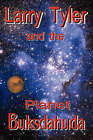 Larry Tyler and the Planet Buksdahuda by Lawrence R Pefferly (Paperback / softback, 2007)