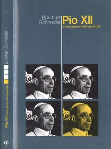 Pio XII. pace, opera della giustizia. Burkhart Schneider. 1984. IIED.