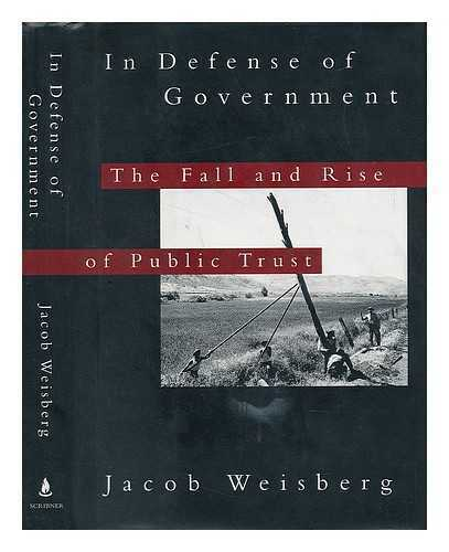 In Defense of Government - the Fall and Rise of Public Trust