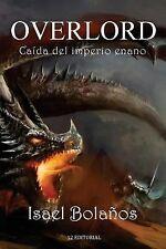Overlord : Caída Del Imperio Enano by Isael Bolaños (2014, Paperback)