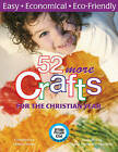52 More Crafts for the Christian Year: Easy, Economical, ECO-Friendly by Donna Scorer (Paperback, 2008)