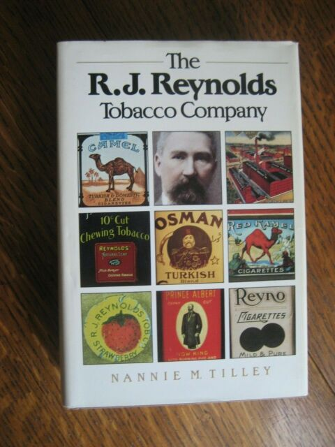 The R. J. Reynolds Tobacco Company by Nannie M. Tilley (1985, Hardcover) VGC