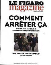 LE FIGARO MAGAZINE N°22277 25/03/2016 ATTENTATS BRUXELLES