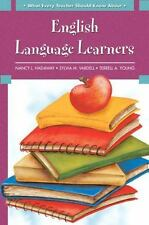 What Every Teacher Should Know About: English Language Learners