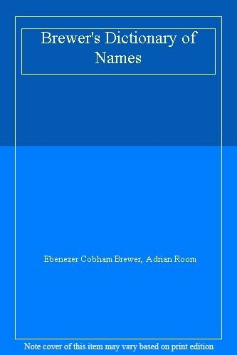 Brewer's Dictionary of Names By Ebenezer Cobham Brewer, Adrian  .9780091779542