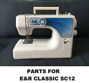 Original E & R Classic SC12 Series Sewing Machine Replacement Repair Parts