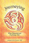 Journeying: Where Shamanism and Psychology Meet by Jeannette M Gagan (Paperback / softback, 2010)