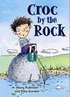 Croc by the Rock: Redstarts Level 2 by Hilary Robinson (Paperback, 2014)