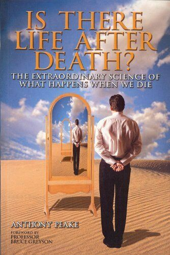 Is There Life After Death?: The Extraordinary Sci... by Anthony Peake 184837299X