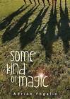 Some Kind of Magic by Adrian Fogelin (Hardback, 2015)