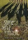 Some Kind of Magic by Adrian Fogelin (Hardback, 2015)
