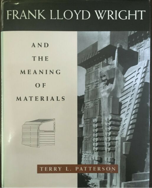 Vintage 1994 Frank Lloyd Wright and the Meaning of Materials by T. L. Patterson