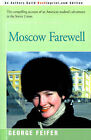 Moscow Farewell by George Feifer (Paperback / softback, 2000)