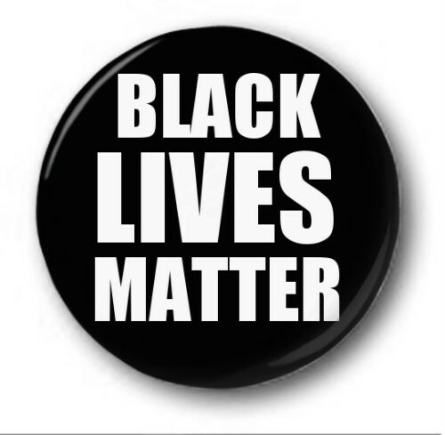 """25mm Button Badge Novelty Protest 1/"""" BLACK LIVES MATTER"""