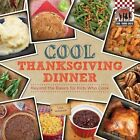 Cool Thanksgiving Dinner: Beyond the Basics for Kids Who Cook by Lisa Wagner (Hardback, 2014)