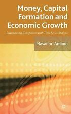 Money, Capital Formation and Economic Growth : International Comparison with...