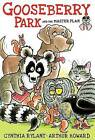 Gooseberry Park and the Master Plan by Cynthia Rylant (Paperback, 2016)