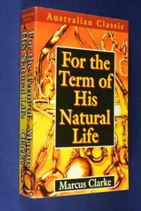 FOR-THE-TERM-OF-HIS-NATURAL-LIFE-Marcus-Clarke-CLASSIC-AUSTRALIAN-NOVEL-Convict