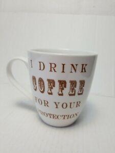 I Drink Coffee For Your Protection Pfaltzgraff Ceramic Coffee Mug Tea Up Ebay