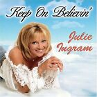 Keep On Believin' [Bonus Tracks] * by Julie Ingram (CD, Nov-2007, National Music Marketing/Longshot R)
