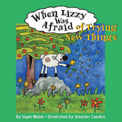 1 of 1 - When Lizzy Was Afraid of Trying New Things (Fuzzy the Little Sheep), Very Good C