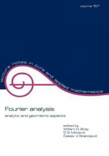 Lecture Notes in Pure and Applied Mathematics: Fourier Analysis : Analytic...