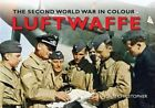 The Luftwaffe the Second World War in Colour by John Christopher (Paperback, 2014)