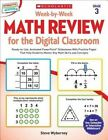 Week-By-Week Math Review for the Digital Classroom: Grade 3: Ready-To-Use, Animated PowerPoint(R) Slideshows with Practice Pages That Help Students Master Key Math Skills and Concepts by Steve Wyborney (Paperback / softback, 2015)