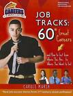 Job Tracks: 60 Great Careers and How to Get from Where You Are...to Where You Want to Go! by Carole Marsh (Paperback / softback, 2012)