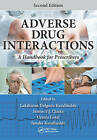 Adverse Drug Interactions: A Handbook for Prescribers, Second Edition by Apple Academic Press Inc. (Paperback, 2016)