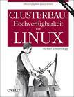 Clusterbau: Hochverfügbarkeit mit Linux von Michael Schwartzkopff (2012, Gebundene Ausgabe)