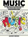 Music: Super Fun Coloring Books for Kids and Adults (Bonus: 20 Sketch Pages) by Janet Evans (Paperback / softback, 2014)