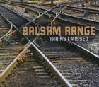 Trains I Missed [Digipak] by Balsam Range (CD, Oct-2010, Mountain Home Music Company)