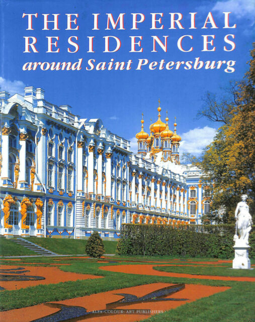 The Imperial Residences Around Saint Petersburg.New hardback.