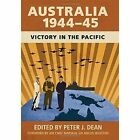 Australia 1944-45: Victory in the Pacific by Cambridge University Press (Hardback, 2015)