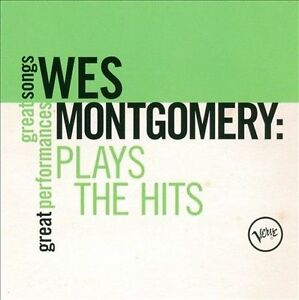 WES-MONTGOMERY-Plays-The-Hits-CD-BRAND-NEW-Great-Songs-Great-Performances-Verve