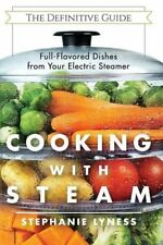 Cooking With Steam Spectacular Full-flavored Low-fat Dishes From Your Electric Steamer Paperback – December 21 2015