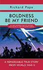 Boldness be My Friend by Richard Pape (Hardback, 2007)