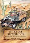 Entre Los Repatriados: Autobiografia de Un Mexico Americano by Albino R Pineda (Hardback, 2011)